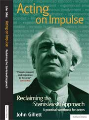 Acting on Impulse: Reclaining the Stanislavski Approach - a practical workbook for actors